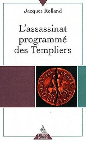 L'assassinat programmé des Templiers - Dervy - 9782844546906 -