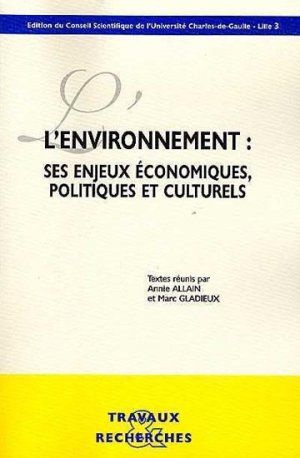 L'environnement : ses enjeux économiques, politiques et culturels - universite lille 3 - 9782844670151 -