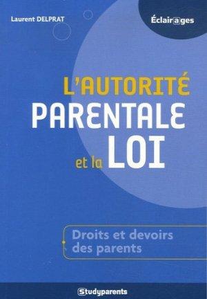 L'autorité parentale et la loi. Comment accompagner la réussite de vos enfants - Jeunes Editions/studyrama - 9782844727695 -