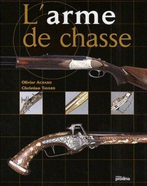 L'arme de chasse - Proxima Editions - 9782845500099 -