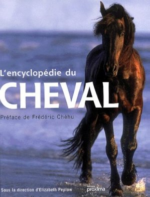 L'encyclopédie du cheval - Proxima Editions - 9782845500525 -