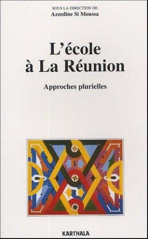 L'Ecole à La Réunion - Karthala - 9782845866126 -