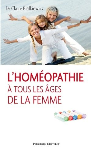 L'homéopathie à tous les âges de la femme - presses du chatelet - 9782845927162