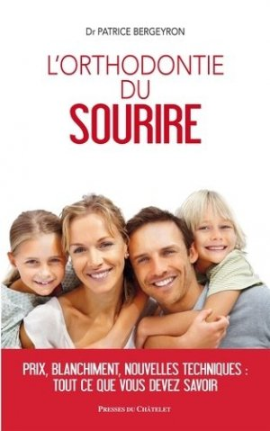 L'orthodontie du sourire - presses du chatelet - 9782845927582