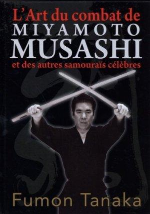 L'art du combat de Miyamoto Musashi et des autres samouraïs célèbres - budo - 9782846174206 -
