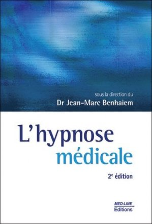 L'hypnose médicale - med-line - 9782846781305 -