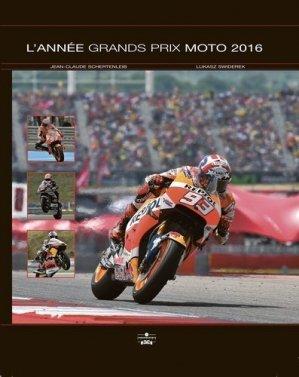 L'année grands prix moto. Edition 2016 - Chronosports - 9782847071870 -