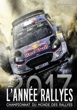 L'année rallyes. Championnat du monde des rallyes, Edition 2017 - Chronosports - 9782847071887 -