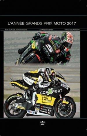 L'année grands prix moto. Edition 2017 - Chronosports - 9782847071900 -