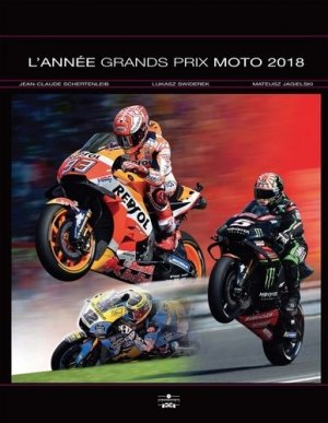 L'année Grand prix moto. Edition 2018 - Chronosports - 9782847071931 -