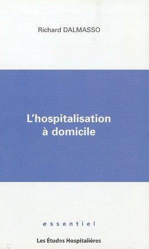L'hospitalisation à domicile - les etudes hospitalieres - 9782848741307 -