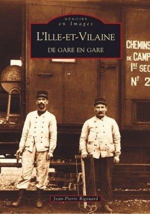 L'Ille-et-Vilaine de gare en gare - alan sutton - 9782849103579 -