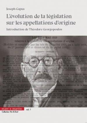 L'évolution de la législation sur les appellations d'origine. Genèse des appellations contrôlées - Editions Mare et Martin - 9782849344200 -