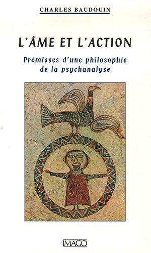 L'âme et l'action. Prémisses d'une philosophie de la psychanalyse - Imago (éditions) - 9782849520376 -