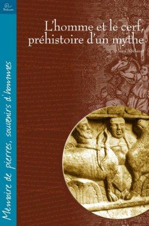 L'homme et le cerf, préhistoire d'un mythe - trabucaire - 9782849742464 -