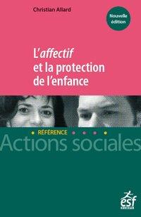 L'affectif et la protection de l'enfance - esf - 9782850863288 -