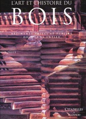 L'art et l'histoire du bois - citadelles et mazenod - 9782850882159 -