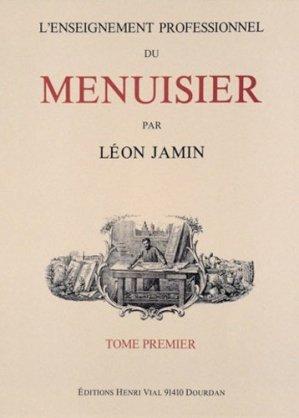 L'Enseignement Professionnel du Menuisier - Tome Premier - vial - 9782851010117 -