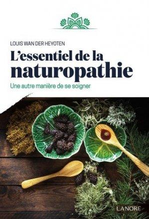 L'essentiel de la naturopathie - Fernand Lanore - 9782851579188 -