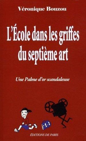 L'Ecole dans les griffes du septième art - Editions de Paris - 9782851622358 -