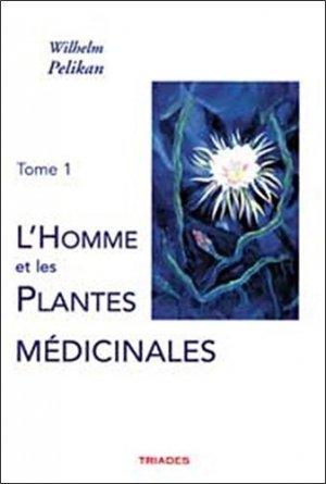 L'homme et les plantes médicinales - Tome 1 - triades - 9782852482340 -