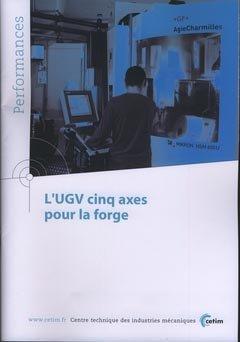 L'UGV cinq axes pour la forge - cetim - 9782854008753 -