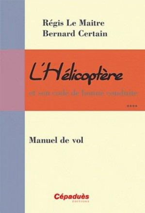 L'Hélicoptère et son code de bonne conduite - cepadues - 9782854289893 - https://fr.calameo.com/read/000015856c4be971dc1b8