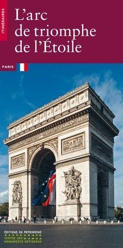 L'arc de triomphe de l'Etoile - Editions du Patrimoine Centre des monuments nationaux - 9782858222025 -