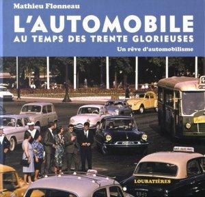 L'automobile au temps des Trente Glorieuses - loubatieres nouvelles editions  - 9782862667416 -