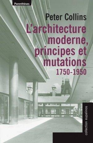L'architecture moderne, principes et mutations 1750-1950 - parentheses - 9782863646502 -