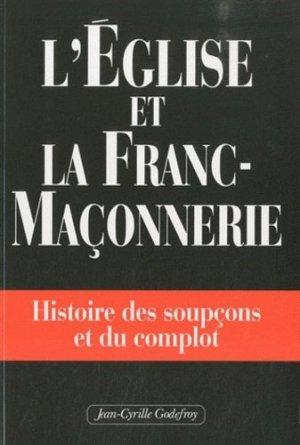 L'église et la franc-maçonnerie - Jean-Cyrille Godefroy Editions - 9782865532209 -