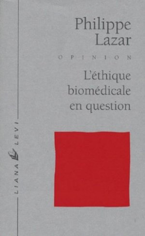 L'éthique biomédicale en question - Liana Levi - 9782867461385 -