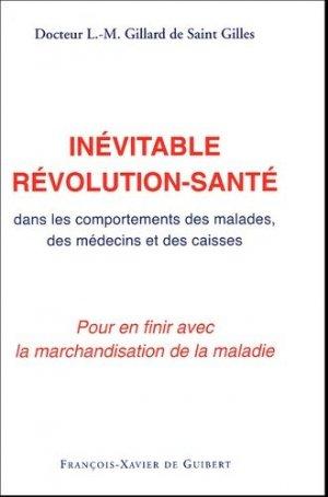 L'inévitable révolution-santé - François-Xavier de Guibert/OEIL - 9782868399472 -