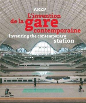 L'invention de la gare contemporaine - archives d'architecture moderne - 9782871433163 -