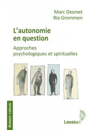 L'autonomie en question. Approches psychologiques et spirituelles - Editions Lessius - 9782872992188 -