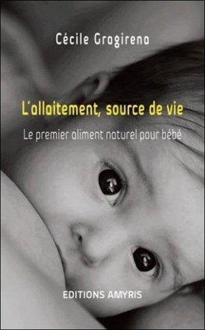 L'allaitement, source de vie - amyris - 9782875521453 -