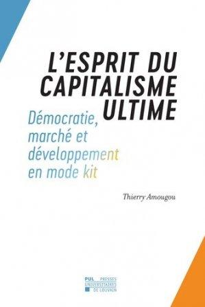 L'esprit du capitalisme ultime - presses universitaires de louvain - 9782875587152 -