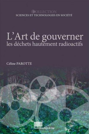 L'Art de gouverner les déchets hautement radioactifs - presses universitaires de liège - 9782875621641 -