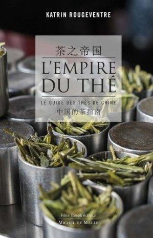 L'empire du thé. Le guide des thés de Chine - Michel de Maule - 9782876236639 -