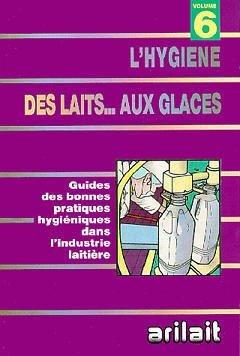 L'hygiène des laits...aux glaces - arilait - 9782877774567 -
