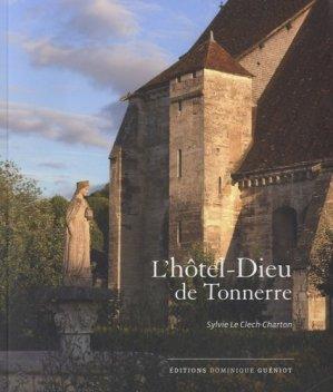 L'hôtel-Dieu de Tonnerre - dominique guéniot - 9782878255096 -