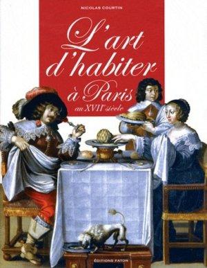 L'art d'habiter à Paris au XVIIème siècle - faton - 9782878441444 -