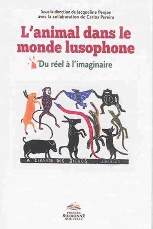 L'animal dans le monde lusophone. Du réel à l'imaginaire - presses de l'universite paris-sorbonne - 9782878546583 -