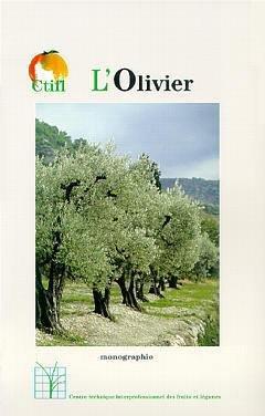 L'olivier - centre technique interprofessionnel des fruits et légumes - ctifl - 9782879118666 -