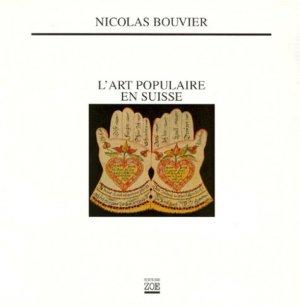 L'ART POPULAIRE EN SUISSE - Editions Zoé - 9782881823756 -