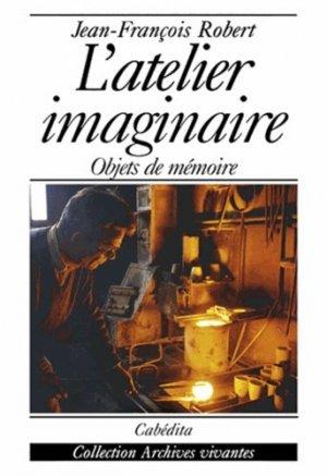 L'atelier imaginaire. Objets de mémoire - Cabédita Editions - 9782882953346 -