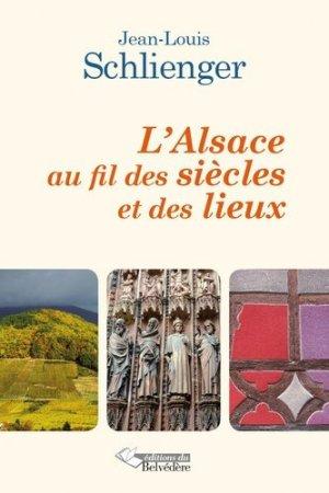 L'Alsace au fil des siècles et des lieux - du belvedere - 9782884194211 -