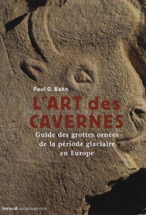 L'art des cavernes. Guide des grottes ornées de la période glaciaire en Europe - Infolio - 9782884740654 -