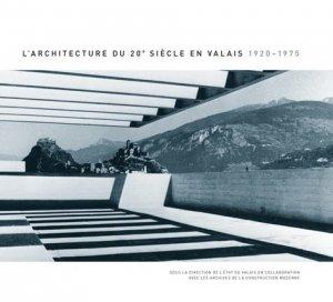 L'architecture du 20e siècle en Valais 1920-1975 - infolio - 9782884747356 -