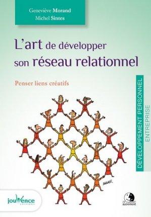 L'art de développer son réseau relationnel : penser lien créatifs - jouvence - 9782889115341 -